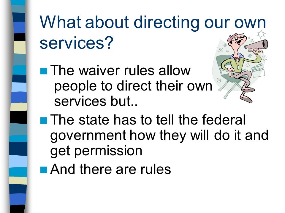 What about directing our own services.