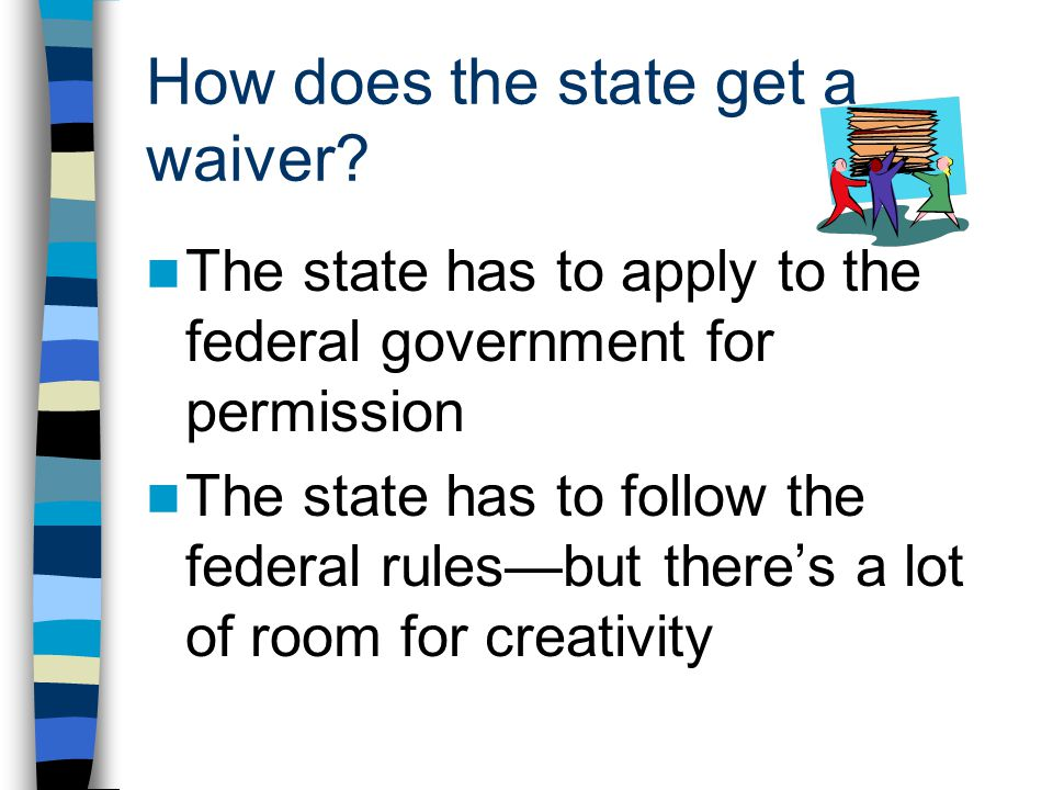 How does the state get a waiver.