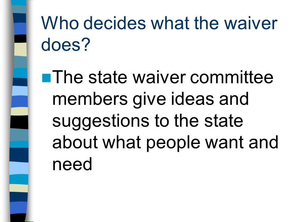 Who decides what the waiver does.