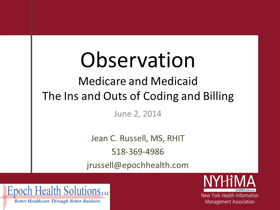 Medicare reporting – Revenue code 762, observation – G0378, Hospital observation service, per hour – Units - The number of hours Time must be calculated Suggest a documentation review required to ensure accurate reporting of units If calculated automatically, perform an internal audit on at least a select number of cases Reporting Observation