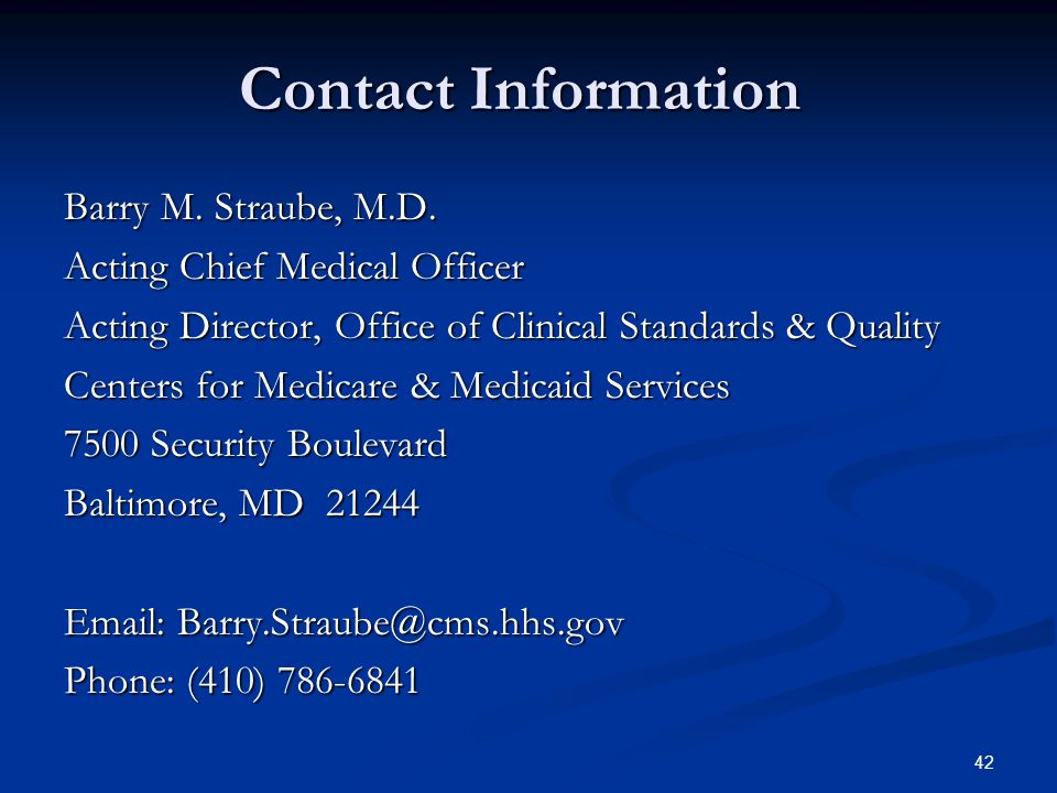 42 Contact Information Barry M. Straube, M.D.