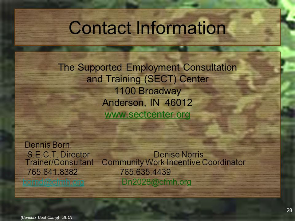 28 (Benefits Boot Camp)- SECT Contact Information The Supported Employment Consultation and Training (SECT) Center 1100 Broadway Anderson, IN 46012 ww