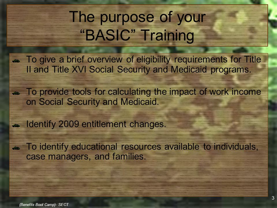 14 (Benefits Boot Camp)- SECT SSDI/SSDAC An earned entitlement that enables former workers, who due to a disability are unable to work, to receive monthly cash benefits and Medicare insurance Eligibility (SSDI) oHave worked and paid Social Security taxes oBe considered medically disabled oNot be working, or working and earning less than the Substantial Gainful Activity (SGA) level ($980 in 2009/ $940 in 2008) Eligibility (SSDAC) oBe a dependent of an insured worker who is disabled, retired, or deceased oUnder age 18, or 18 years of age or older and who has become totally and seriously disabled before age 22 oNot be working, or working and earning less than the Substantial Gainful Activity (SGA) level ($980 in 2009/ $940 in 2008)