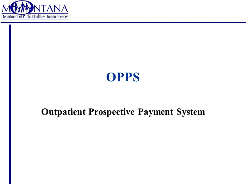 OPPS Outpatient Prospective Payment System