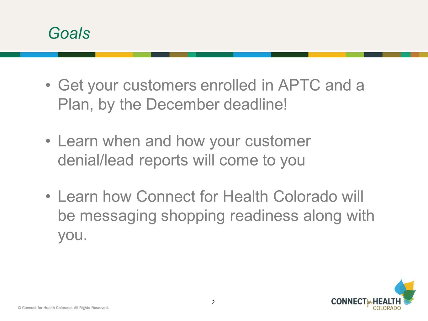 4 Key Dates November 26 th through December 2 nd, 2013 Denial report and lead Information webinars conducted December 5 th, 2013 Distribute /lead reports, with look back data to 10/1/13 December 5 th through December 16 th, 2013 You should enroll your customers.