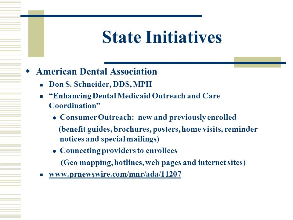 State Initiatives  American Dental Association Don S.