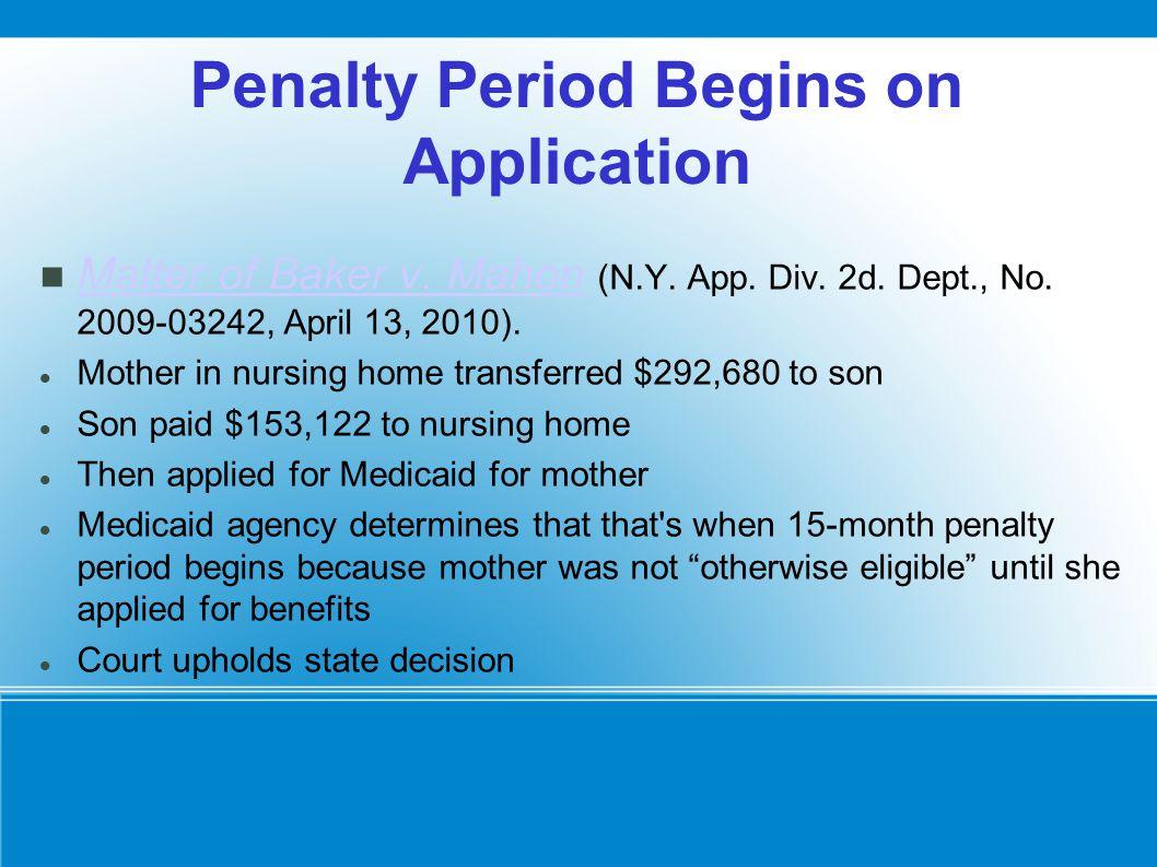 Penalty Period Begins on Application Matter of Baker v.