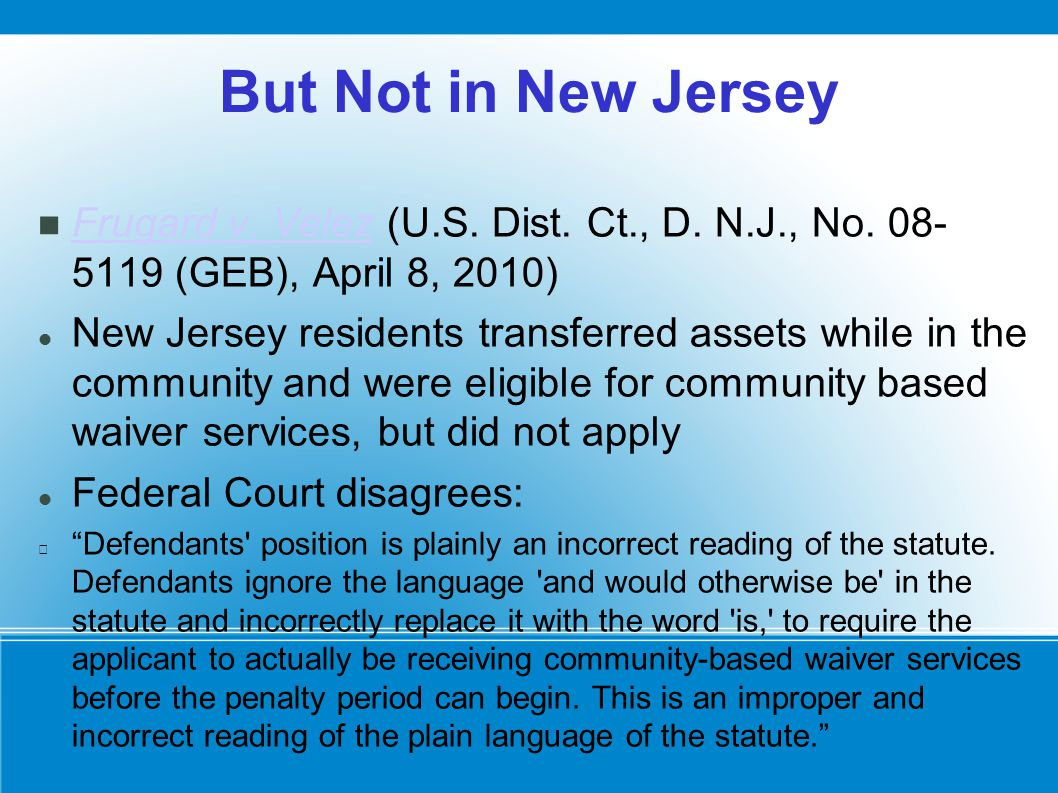 But Not in New Jersey Frugard v. Velez (U.S. Dist.