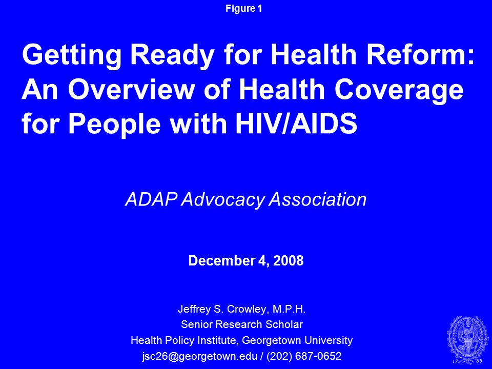 Figure 2 Goals for this session Provide a background on how people with HIV/AIDS obtain health insurance coverage Describe the role of private insurance--and key issues as we approach a national debate on health care reform Describe the role of Medicaid and Medicare and discuss current policy issues Discuss the role of the Ryan White programs in filling in gaps left by private insurance, Medicaid, and Medicare
