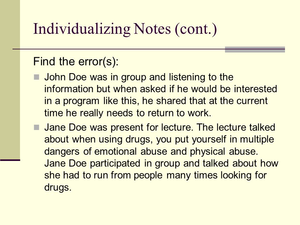 Find the error(s): John Doe was in group and listening to the information but when asked if he would be interested in a program like this, he shared t
