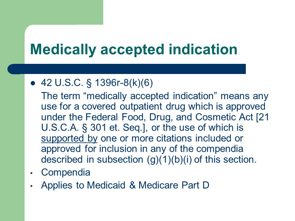 Medically accepted indication 42 U.S.C.