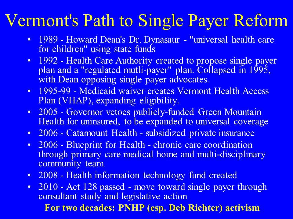 Vermont s Path to Single Payer Reform 1989 - Howard Dean s Dr.