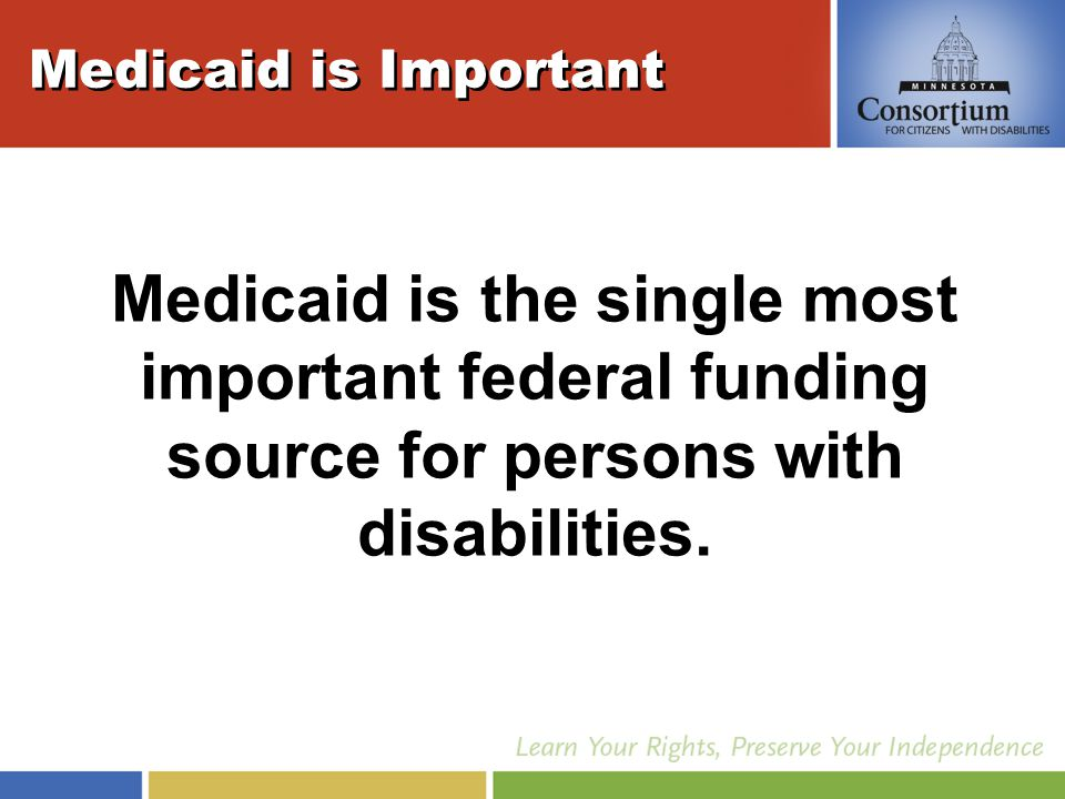 Changes Ahead for Medicaid Two areas of significant change for Minnesota's Medical Assistance I.