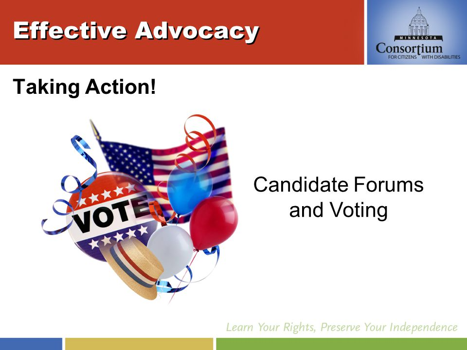 Candidate Forums and Voting Effective Advocacy Taking Action!