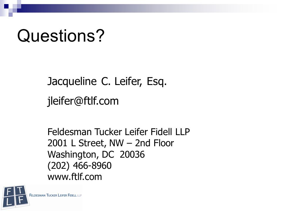 Copyright © 2010 Feldesman Tucker Leifer Fidell LLP Questions.