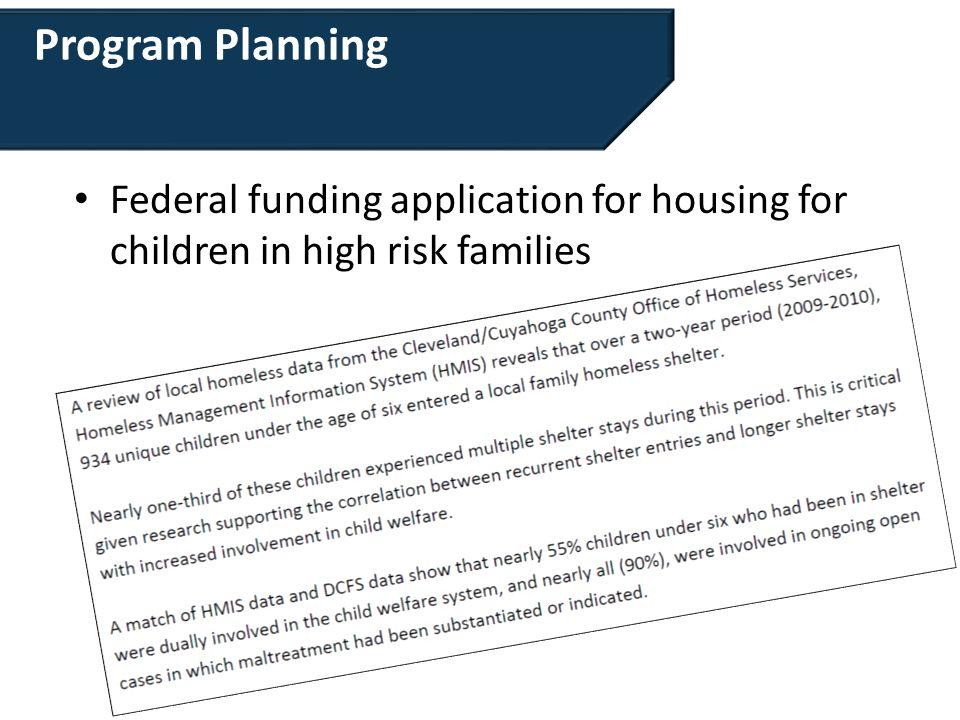 Program Planning Federal funding application for housing for children in high risk families