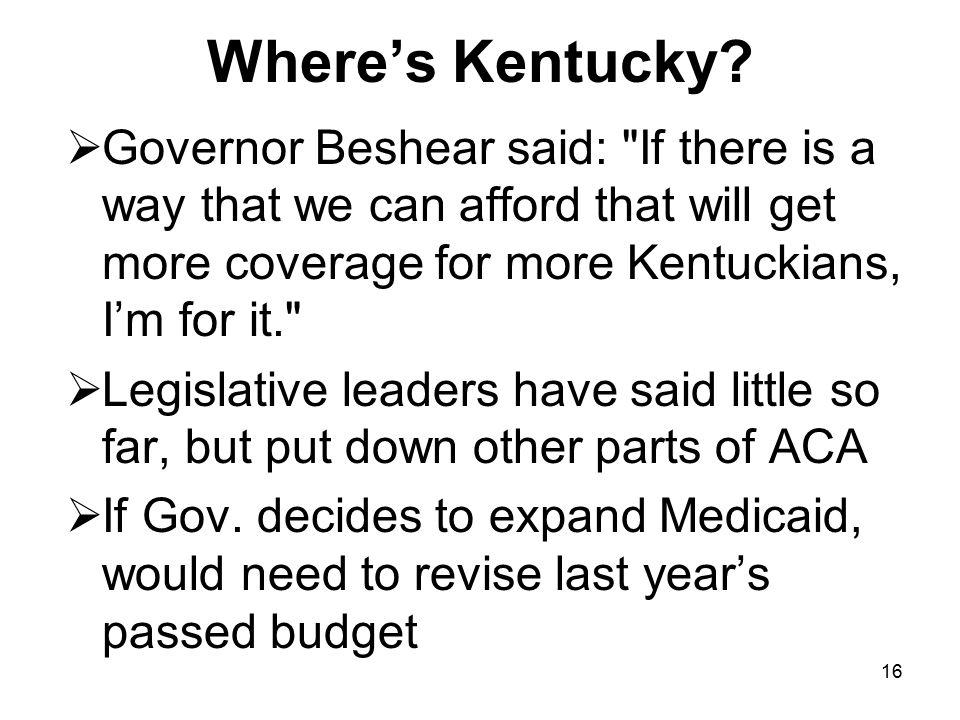 16 Where's Kentucky?  Governor Beshear said: