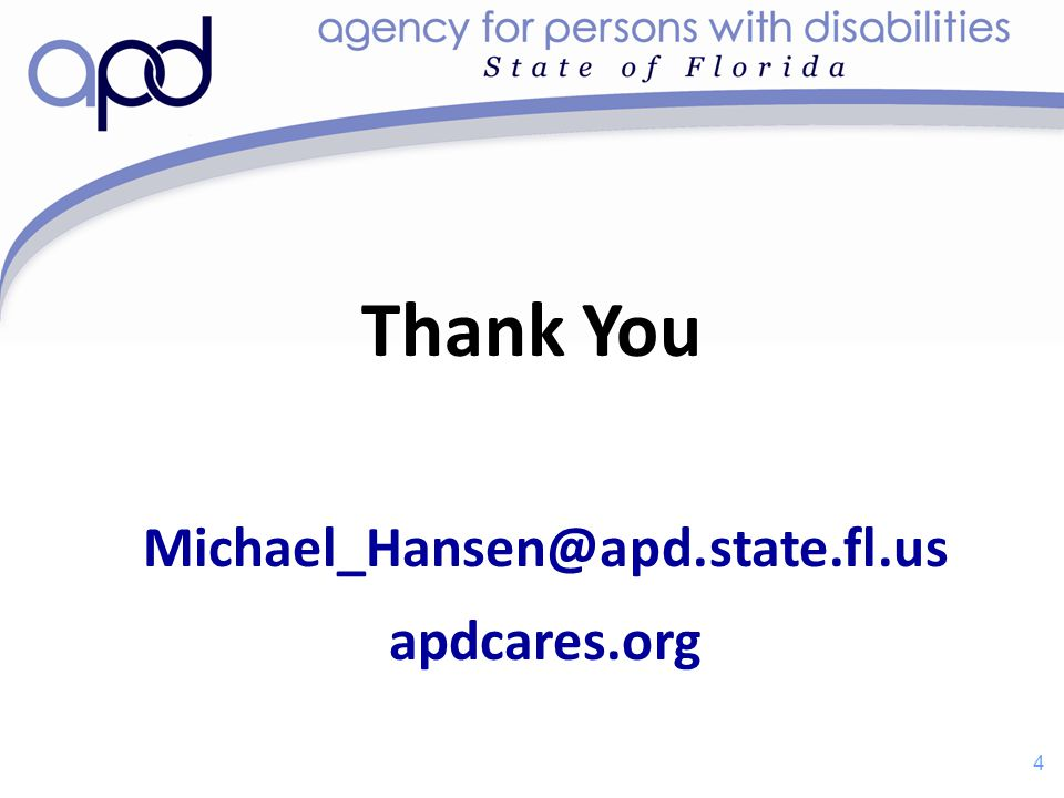 4 Thank You Michael_Hansen@apd.state.fl.us apdcares.org