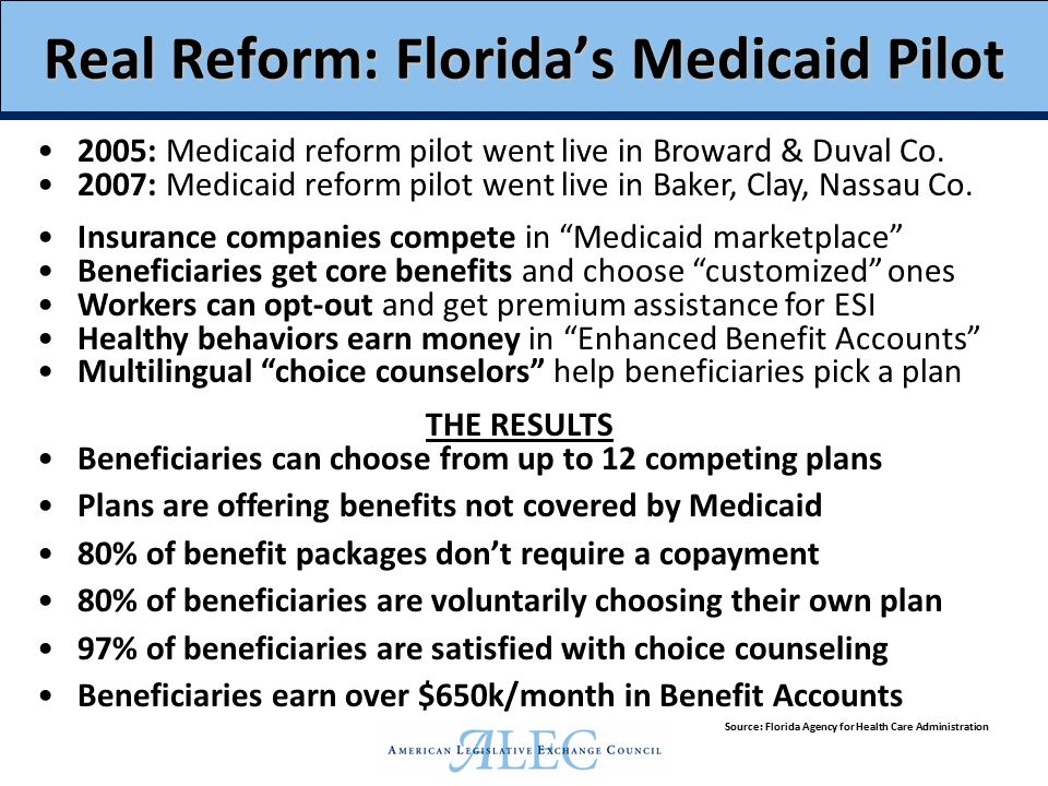 Real Reform: Florida's Medicaid Pilot 2005: Medicaid reform pilot went live in Broward & Duval Co.