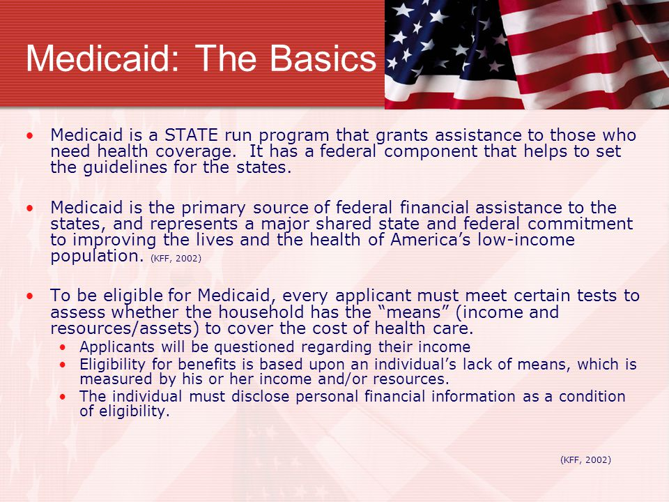 The Answer B.) Medicaid Medicare is a federally run program