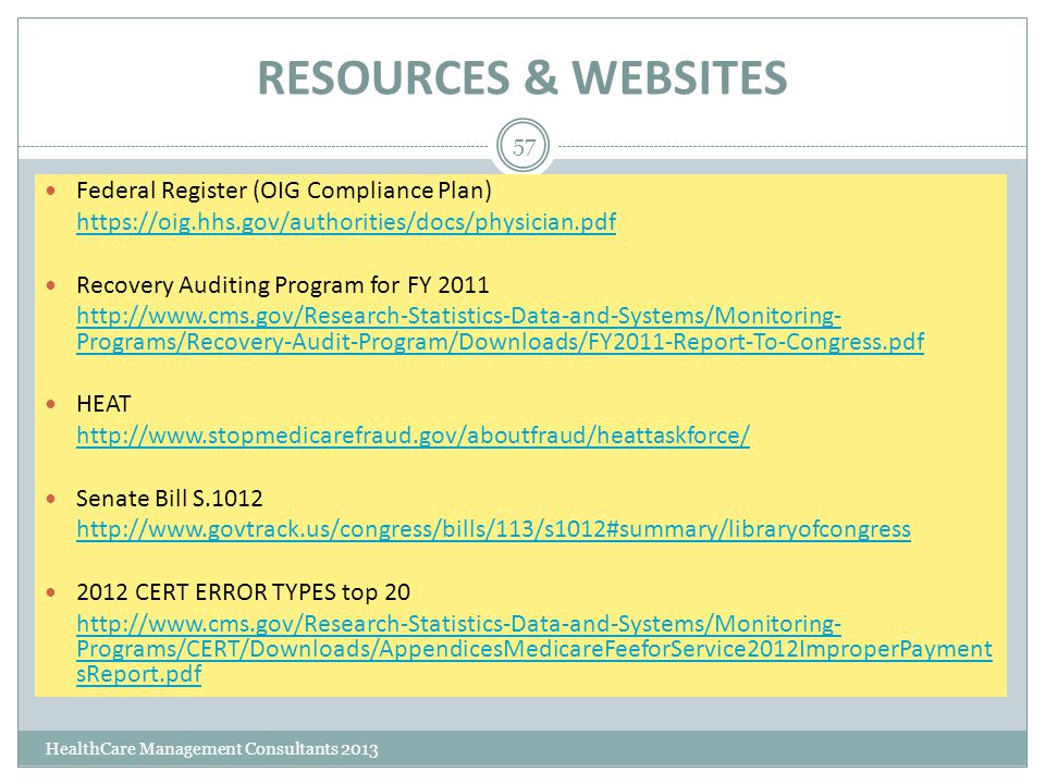 RESOURCES & WEBSITES HealthCare Management Consultants 2013 57 Federal Register (OIG Compliance Plan) https://oig.hhs.gov/authorities/docs/physician.p