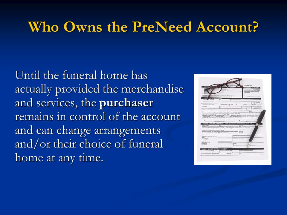 Prearranging a Funeral is Easy Select a funeral home Meet with funeral director Review General Price List Select desired services and merchandise