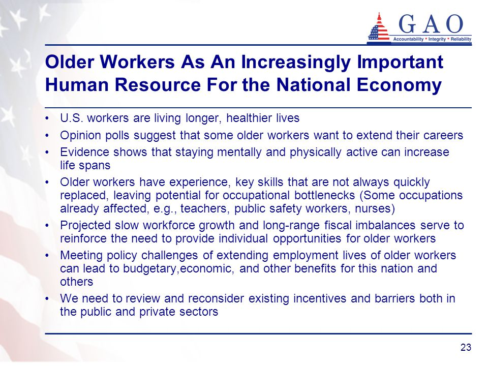 23 Older Workers As An Increasingly Important Human Resource For the National Economy U.S.