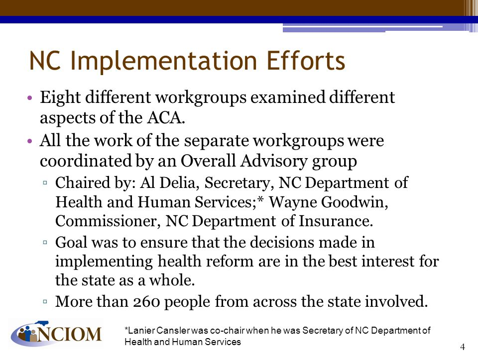 NC Implementation Efforts Eight different workgroups examined different aspects of the ACA.