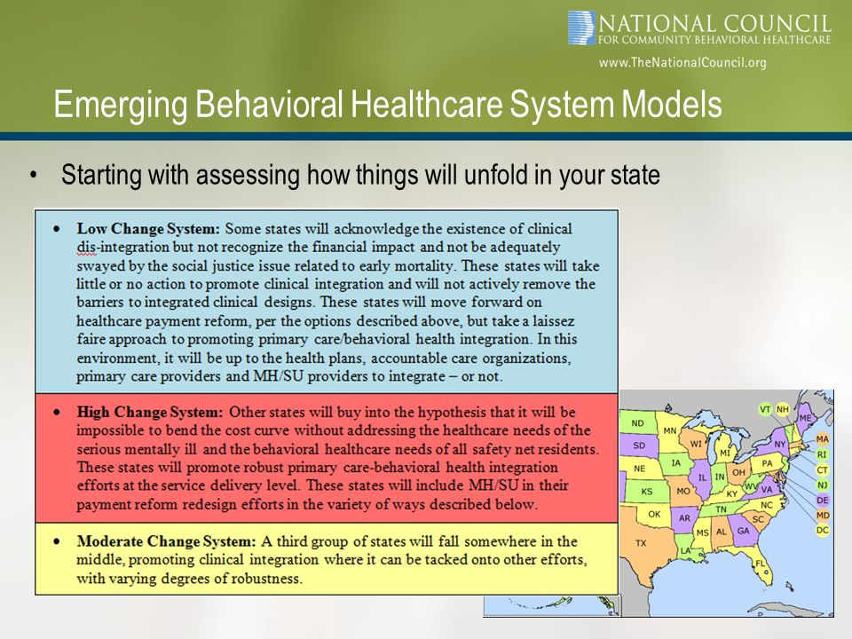 Emerging Behavioral Healthcare System Models Starting with assessing how things will unfold in your state