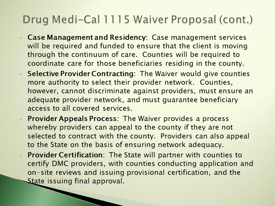 Clear State and County Roles: Counties will be responsible for oversight and monitoring of providers as specified in their DMC contract with the State.
