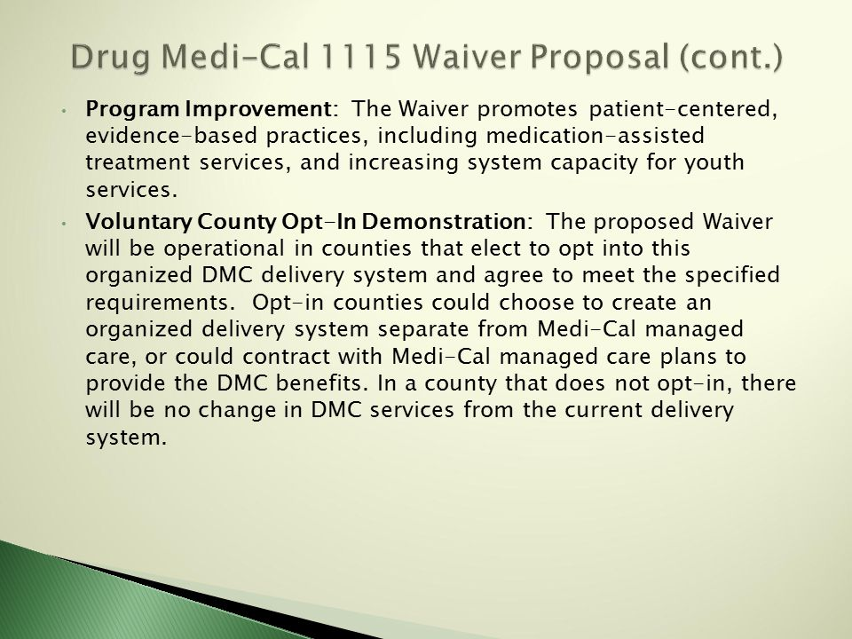 Program Improvement: The Waiver promotes patient-centered, evidence-based practices, including medication-assisted treatment services, and increasing system capacity for youth services.