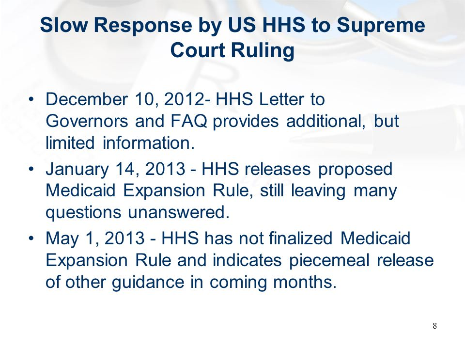 Slow Response by US HHS to Supreme Court Ruling December 10, 2012- HHS Letter to Governors and FAQ provides additional, but limited information.