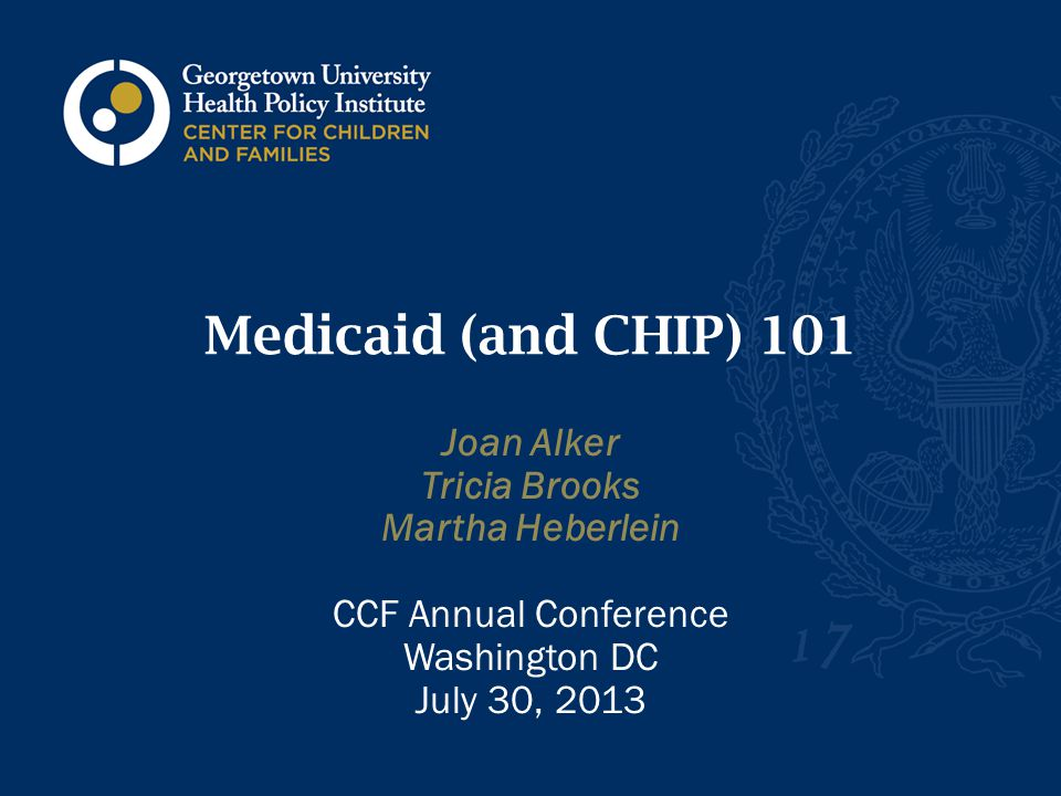 Parents' perspective on Medicaid/CHIP Source: Informing CHIP and Medicaid Outreach and Education Topline Report, Key Findings from a National Survey of Low-Income Parents.