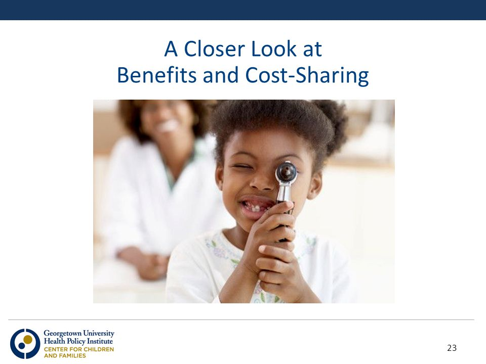 A Closer Look at Benefits and Cost-Sharing 23