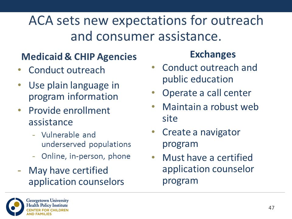 ACA sets new expectations for outreach and consumer assistance.