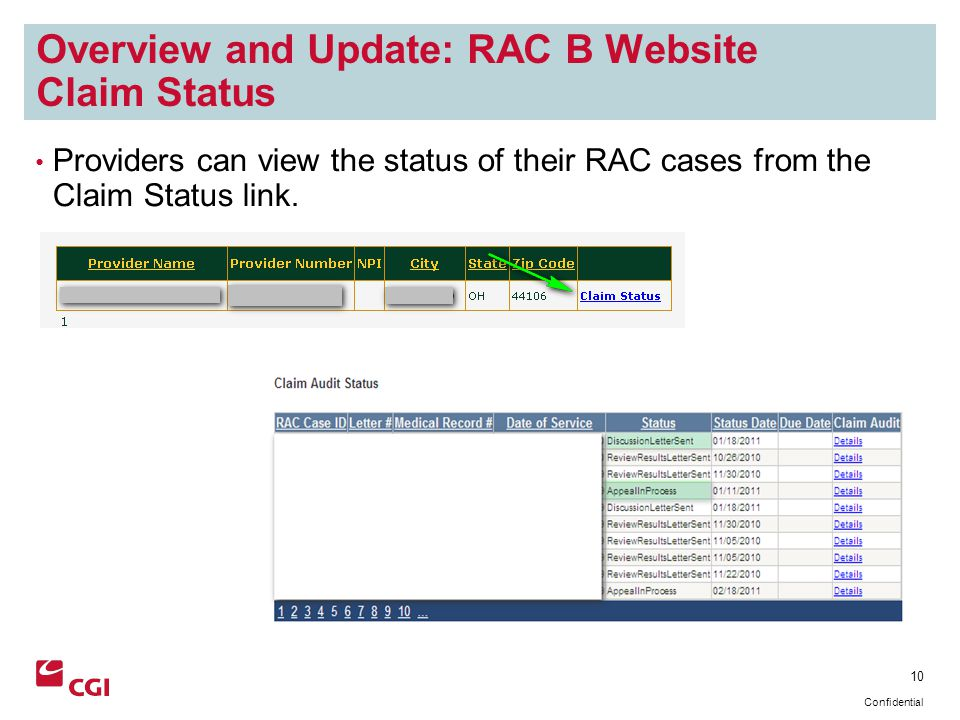 10 Confidential Overview and Update: RAC B Website Claim Status Providers can view the status of their RAC cases from the Claim Status link.