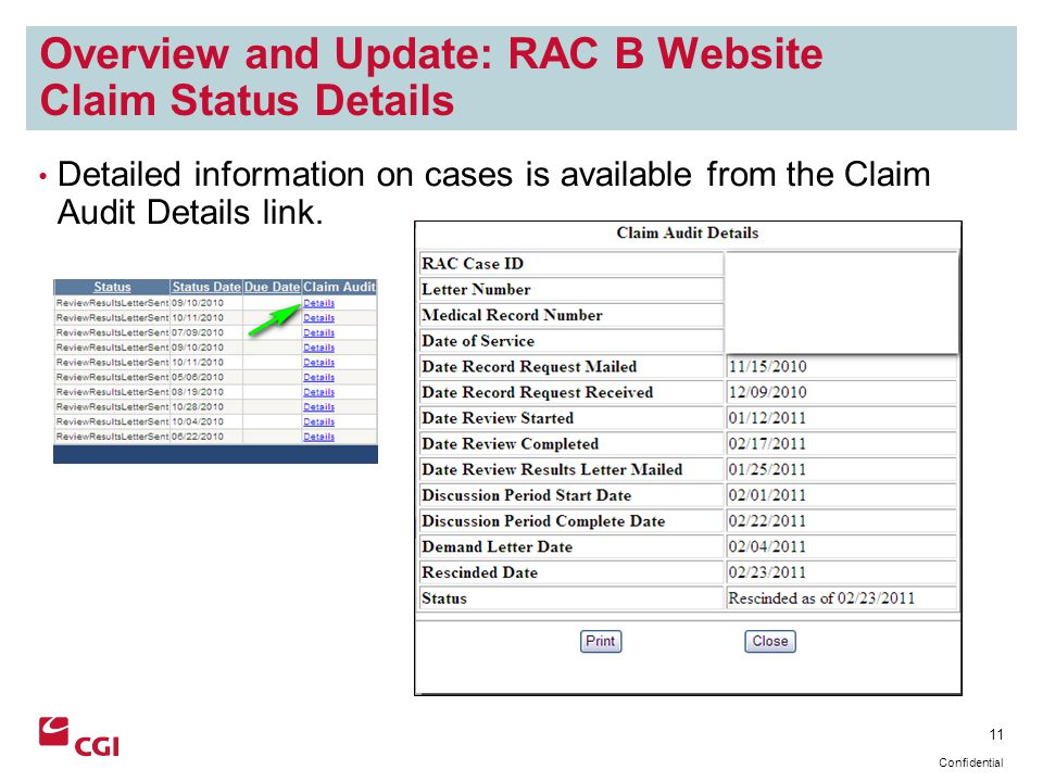 11 Confidential Overview and Update: RAC B Website Claim Status Details Detailed information on cases is available from the Claim Audit Details link.
