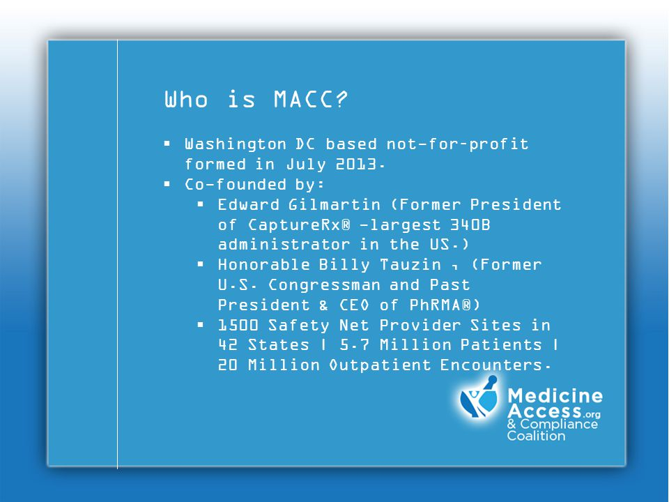 Who is MACC.  Washington DC based not-for–profit formed in July 2013.