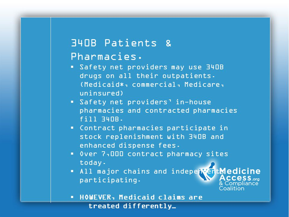 340B Patients & Pharmacies.  Safety net providers may use 340B drugs on all their outpatients.