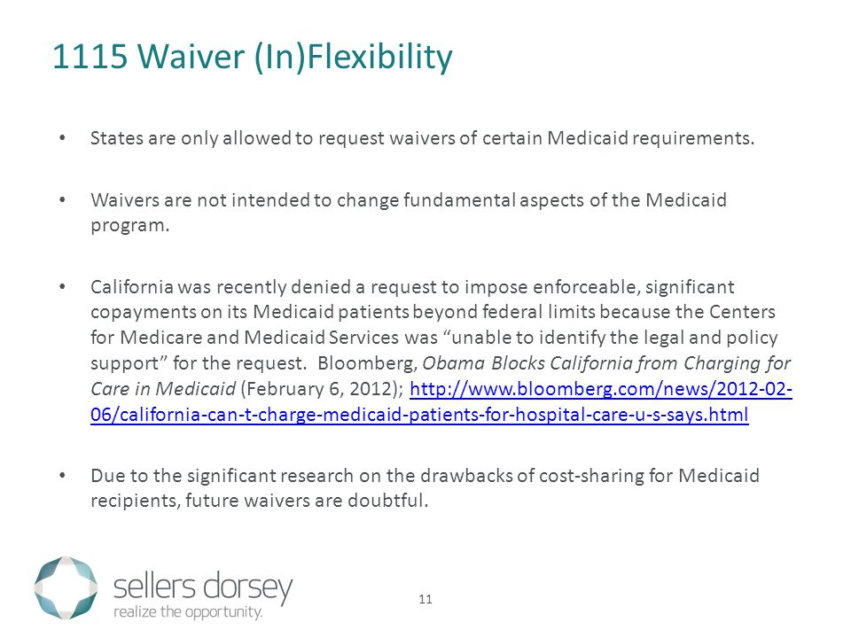 States are only allowed to request waivers of certain Medicaid requirements.