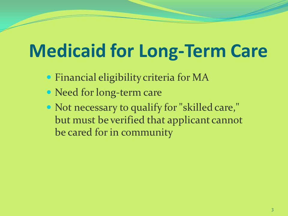 Medicaid Federally subsidized grant-in-aid for low-income individuals and families; i.e., welfare Varies from state-to-state Covers medically necessary services and most prescriptions No cap on covered services Stringent eligibility requirements 2