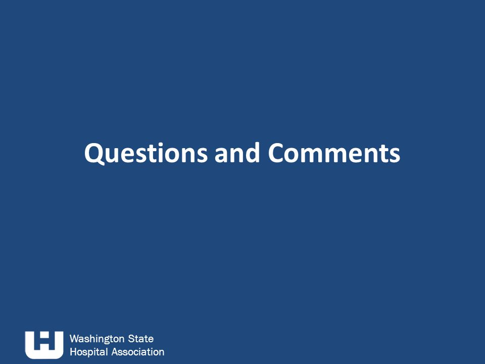 Washington State Hospital Association Questions and Comments