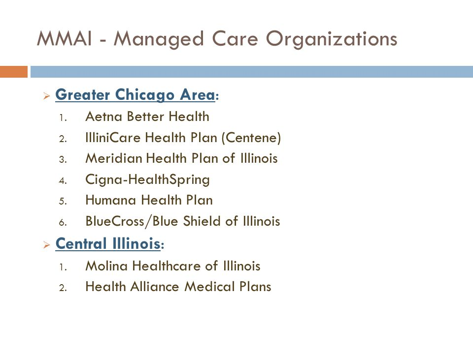 MMAI - Managed Care Organizations  Greater Chicago Area: 1.