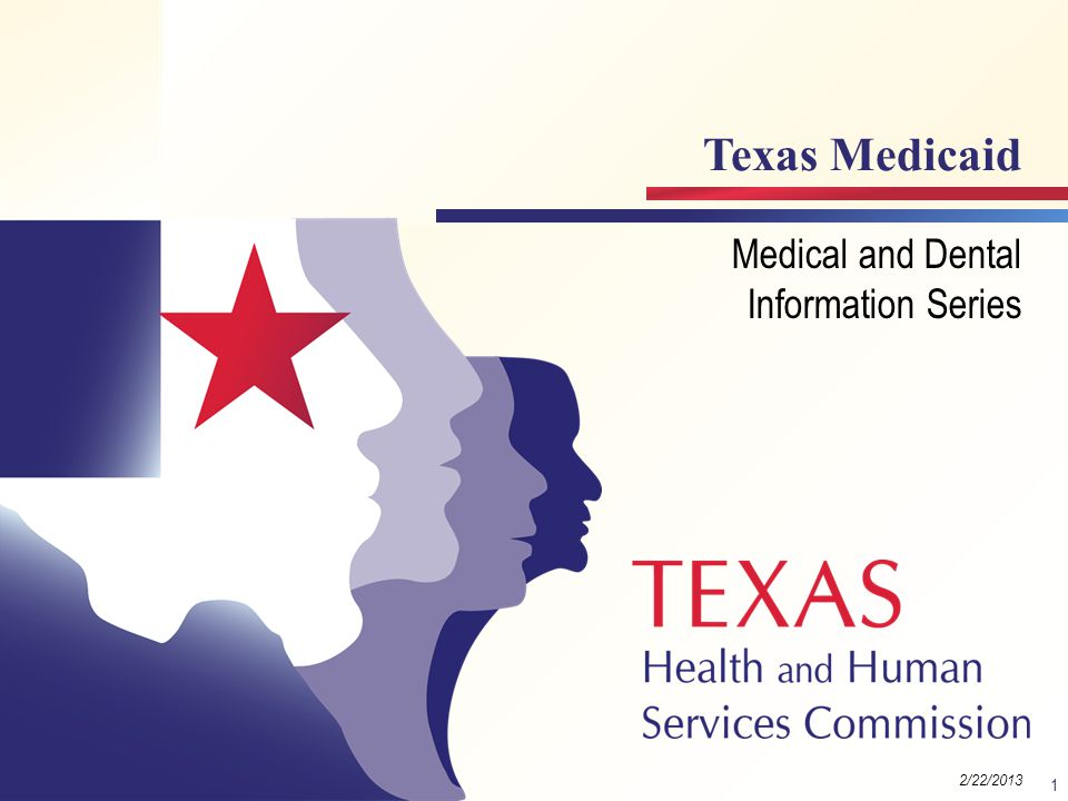 Texas Medicaid Medical and Dental Information Series 1 Module 6 2/22/2013