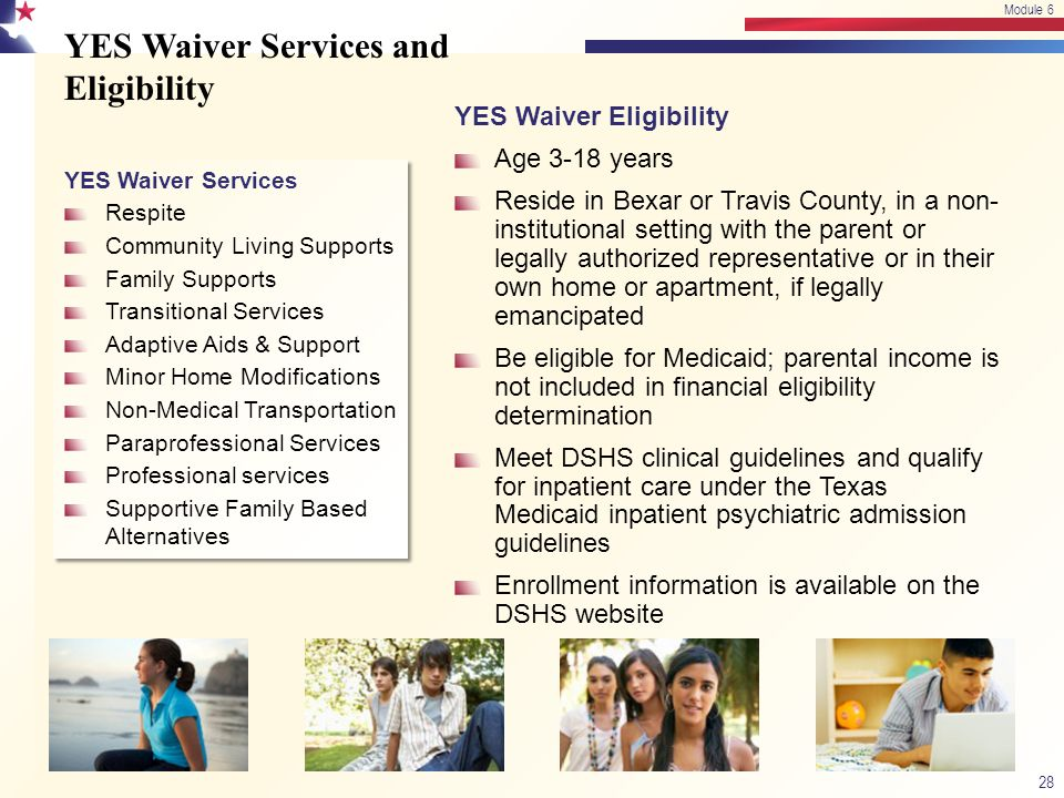 YES Waiver Services and Eligibility YES Waiver Services Respite Community Living Supports Family Supports Transitional Services Adaptive Aids & Suppor