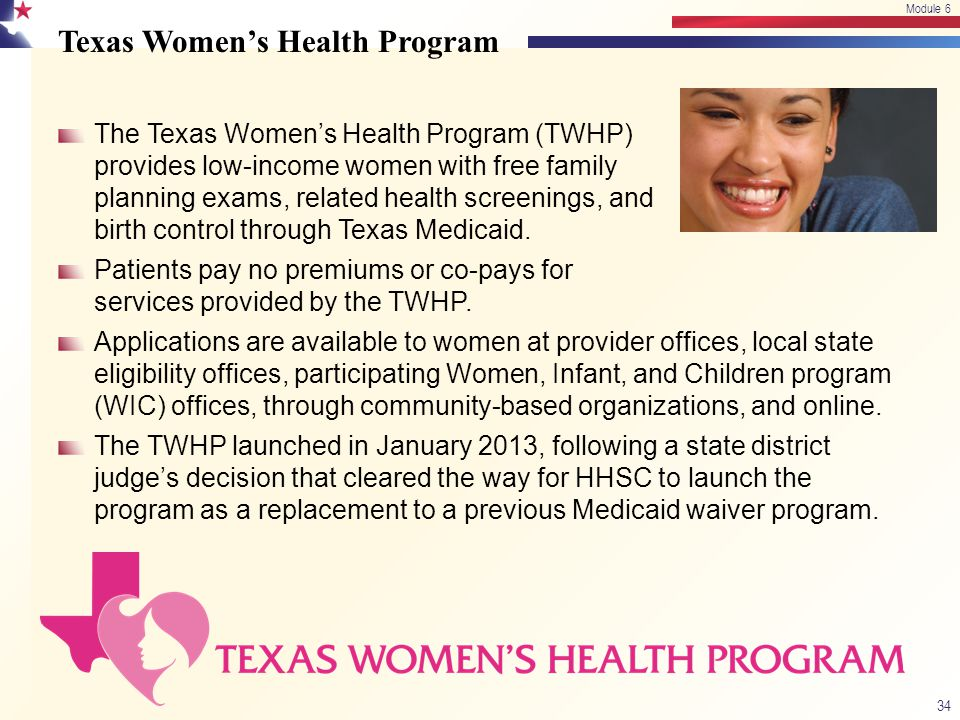 Texas Women's Health Program The Texas Women's Health Program (TWHP) provides low-income women with free family planning exams, related health screeni