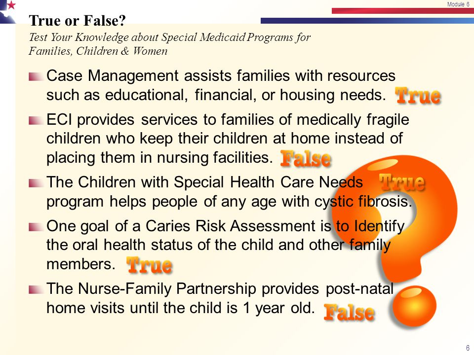 Goals of the YES Waiver Provide a complete continuum of flexible community-based services and supports for children and adolescents with severe emotional disturbance and their families Ensure access to other flexible non-traditional support services, including the parent partners Develop individualized plans of care through a family-centered planning process Prevent or reduce inpatient psychiatric admissions for children and adolescents with severe emotional disturbance Reduce and prevent out-of-home placements by all child-serving agencies Improve the clinical and functional outcomes of children and adolescents with severed emotional disturbances 27 Module 6