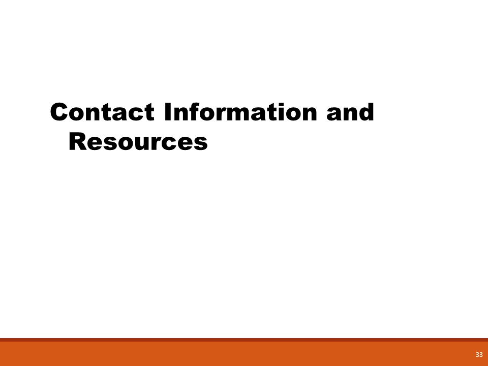 Contact Information and Resources 33