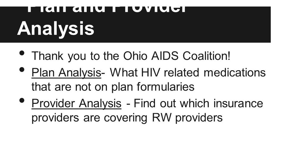 Plan and Provider Analysis Thank you to the Ohio AIDS Coalition.