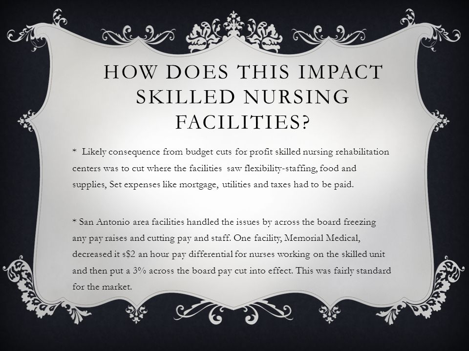 HOW DOES THIS IMPACT SKILLED NURSING FACILITIES.